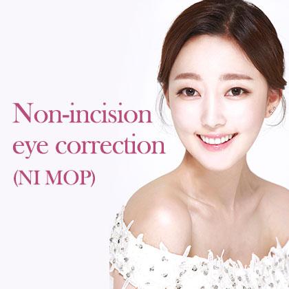Non-incision eye correction(NI MOP)